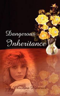 Dangerous Inheritance by Christena Dieatrick image