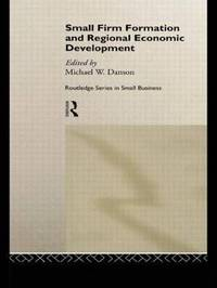 Small Firm Formation and Regional Economic Development by Mike Danson image