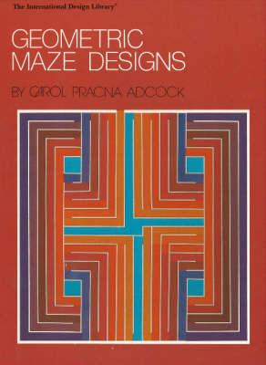 Geometric Maze Designs by Carol Pracna Adcock