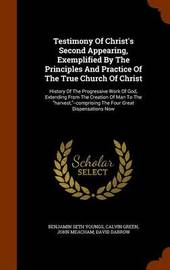 Testimony of Christ's Second Appearing, Exemplified by the Principles and Practice of the True Church of Christ by Benjamin Seth Youngs image