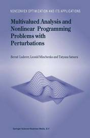 Multivalued Analysis and Nonlinear Programming Problems with Perturbations by Bernd Luderer