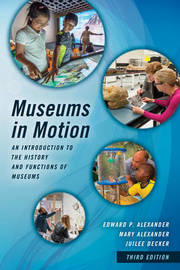 Museums in Motion by Edward P. Alexander