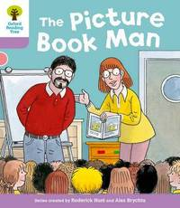 Oxford Reading Tree: Level 1+ More Stories a: Decode and Develop The Picture Book Man by Roderick Hunt