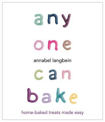Anyone Can Bake by Annabel Langbein