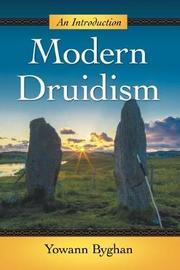 Modern Druidism by Yowann Byghan