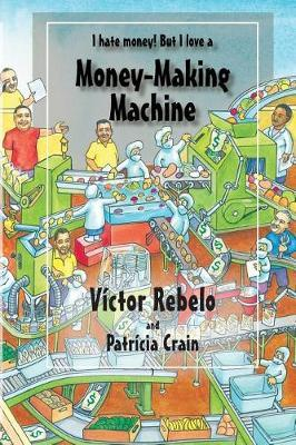Money-Making Machine by Patricia Crain