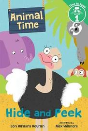 Hide and Peek (Animal Time: Time to Read, Level 1) by Lori Haskins Houran