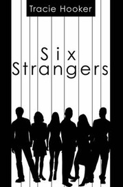 Six Strangers by Tracie Hooker image