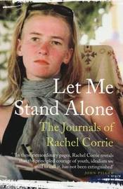 Let Me Stand Alone: The Journals of Rachel Corrie by Rachel Corrie image