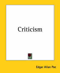 Criticism by Edgar Allan Poe