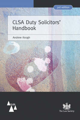 CLSA Duty Solicitors' Handbook by Andrew William Keogh image