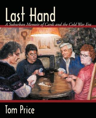 Last Hand: A Suburban Memoir of Cards and the Cold War Era by Tom Price image