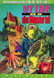 My Life as Alien Monster Bait by Bill Myers image