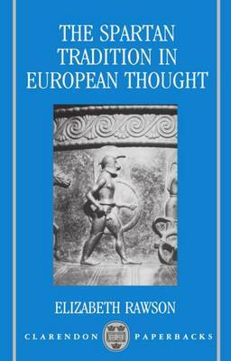 The Spartan Tradition in European Thought by Elizabeth Rawson