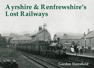 Ayrshire and Renfrewshire's Lost Railways by Gordon Stansfield image