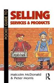 Pocket Guide to Selling Services and Products by Peter Morris