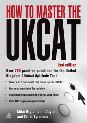 How to Master the UKCAT: Over 700 Practice Questions for the United Kingdom Clinical Aptitude Test by Mike Bryon image
