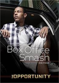 Box Office Smash - The Opportunity by Danielle Paige