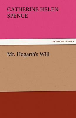 Mr. Hogarth's Will by Catherine Helen Spence image