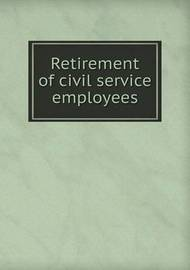Retirement of Civil Service Employees by Senate of the United States of America