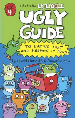Ugly Guide to Eating Out and Keeping It Down by David Horvath
