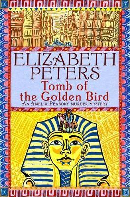 Tomb of the Golden Bird (Amelia Peabody Mystery #18) by Elizabeth Peters image