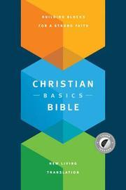 The Christian Basics Bible NLT by Martin H Manser