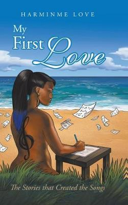 My First Love by Harminme Love