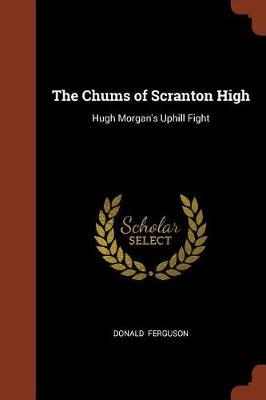 The Chums of Scranton High by Donald Ferguson