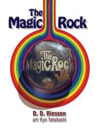 The Magic Rock by David D Riessen