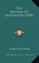 The Method of Meditation (1858) by John Roothaan