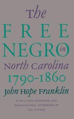 The Free Negro in North Carolina, 1790-1860 by John Hope Franklin
