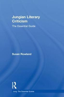 Jungian Literary Criticism by Susan Rowland