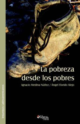 La Pobreza Desde Los Pobres by Angel Lorenzo Florido Alejo image