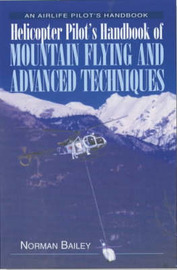 Helicopter Pilot's Handbook of Mountain Flying and Advanced Techniques by Norman Bailey image