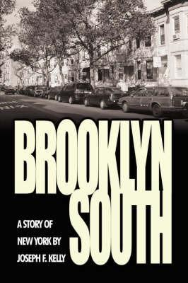 Brooklyn South by Joseph F. Kelly