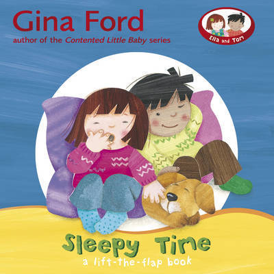 Sleepy Time: A Lift-the-flap Book by Gina Ford