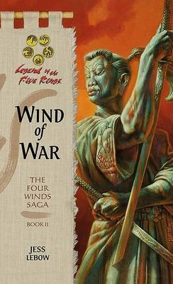 Wind of War: Legend of the Five Rings by Jess Lebow