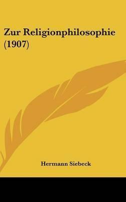 Zur Religionphilosophie (1907) by Hermann Siebeck