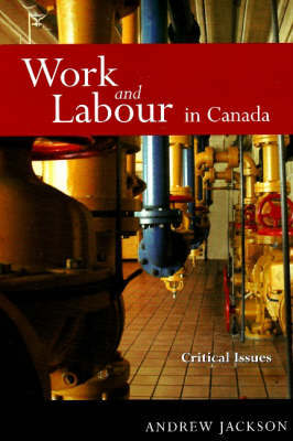 Work and Labour in Canada: Critical Issues by Andrew Jackson image
