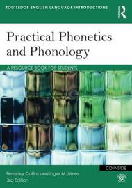 Practical Phonetics and Phonology by Inger M Mees