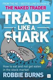 Trade Like a Shark by Robbie Burns