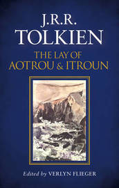 The Lay of Aotrou and Itroun by J.R.R. Tolkien
