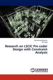 Research on Lscic Pre Coder Design with Constraint Analysis by Kamran Muhammad