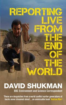 Reporting Live from the End of the World by David Shukman image