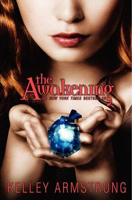 The Awakening (Darkest Powers Series #2) by Kelley Armstrong