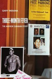 Three Month Fever by Gary Indiana