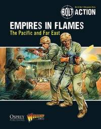 Bolt Action: Empires in Flames by Warlord Games