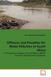 Offences and Penalties for Water Pollution in South Africa by Jean Chrysostome Kanamugire