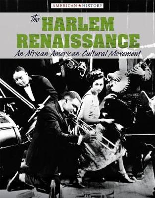 The Harlem Renaissance: An African American Cultural Movement by Tamra Orr